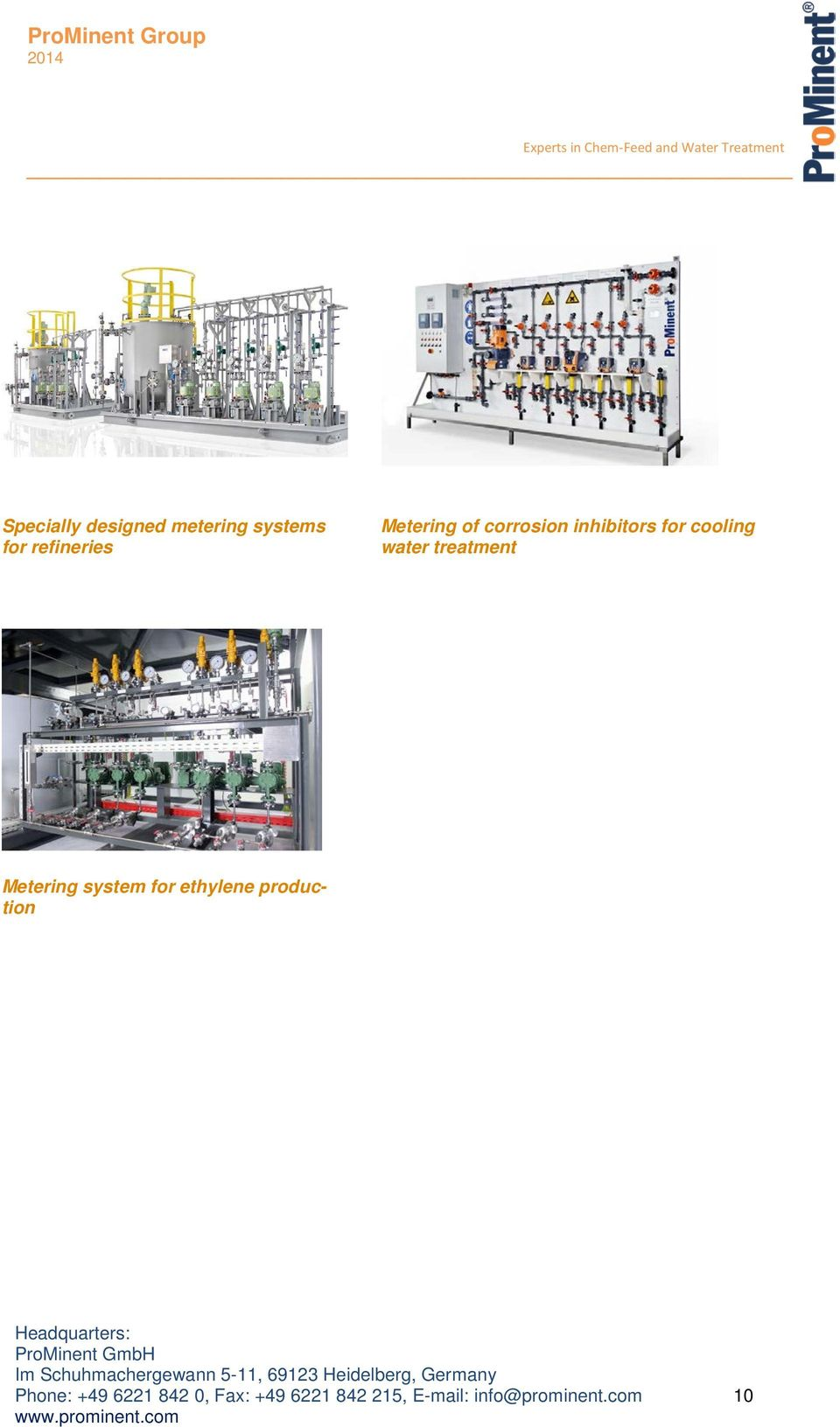 Metering system for ethylene production Headquarters: Germany