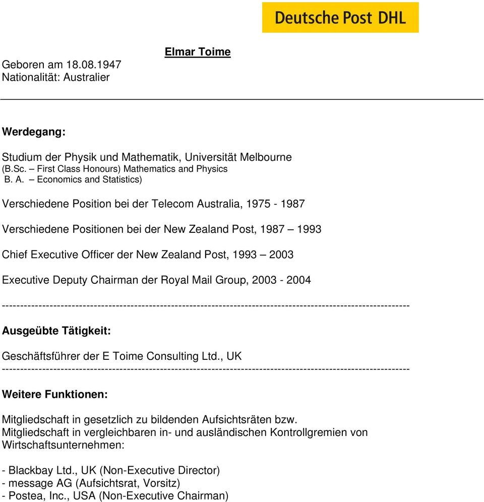 Economics and Statistics) Verschiedene Position bei der Telecom Australia, 1975-1987 Verschiedene Positionen bei der New Zealand Post, 1987 1993 Chief