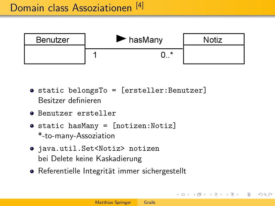 hasmany = [notizen:notiz] *-to-many-assoziation java.util.