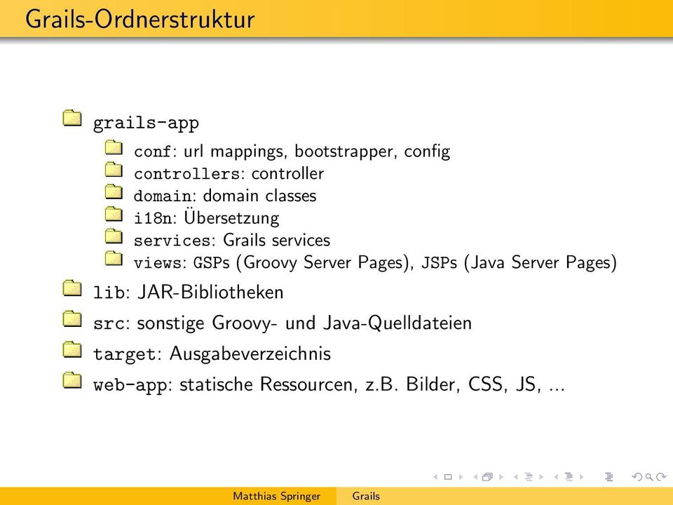 (Groovy Server Pages), JSPs (Java Server Pages) lib: JAR-Bibliotheken src: sonstige
