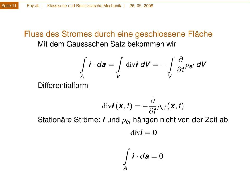 bekommen wir i da = divi dv = t ρ el dv A Differentialform V divi (x, t) = t