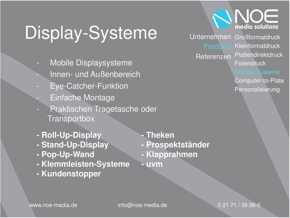 Plattendirektdruck Foliendruck Display-Systeme Computer-to-Plate Personalisierung - Roll-Up-Display