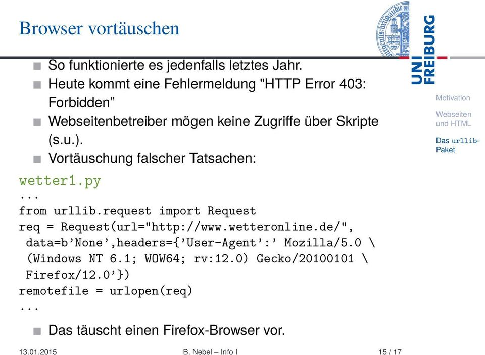 "Vortäuschung falscher Tatsachen: wetter1.py... from urllib.request import Request req = Request(url=""http://www.wetteronline."