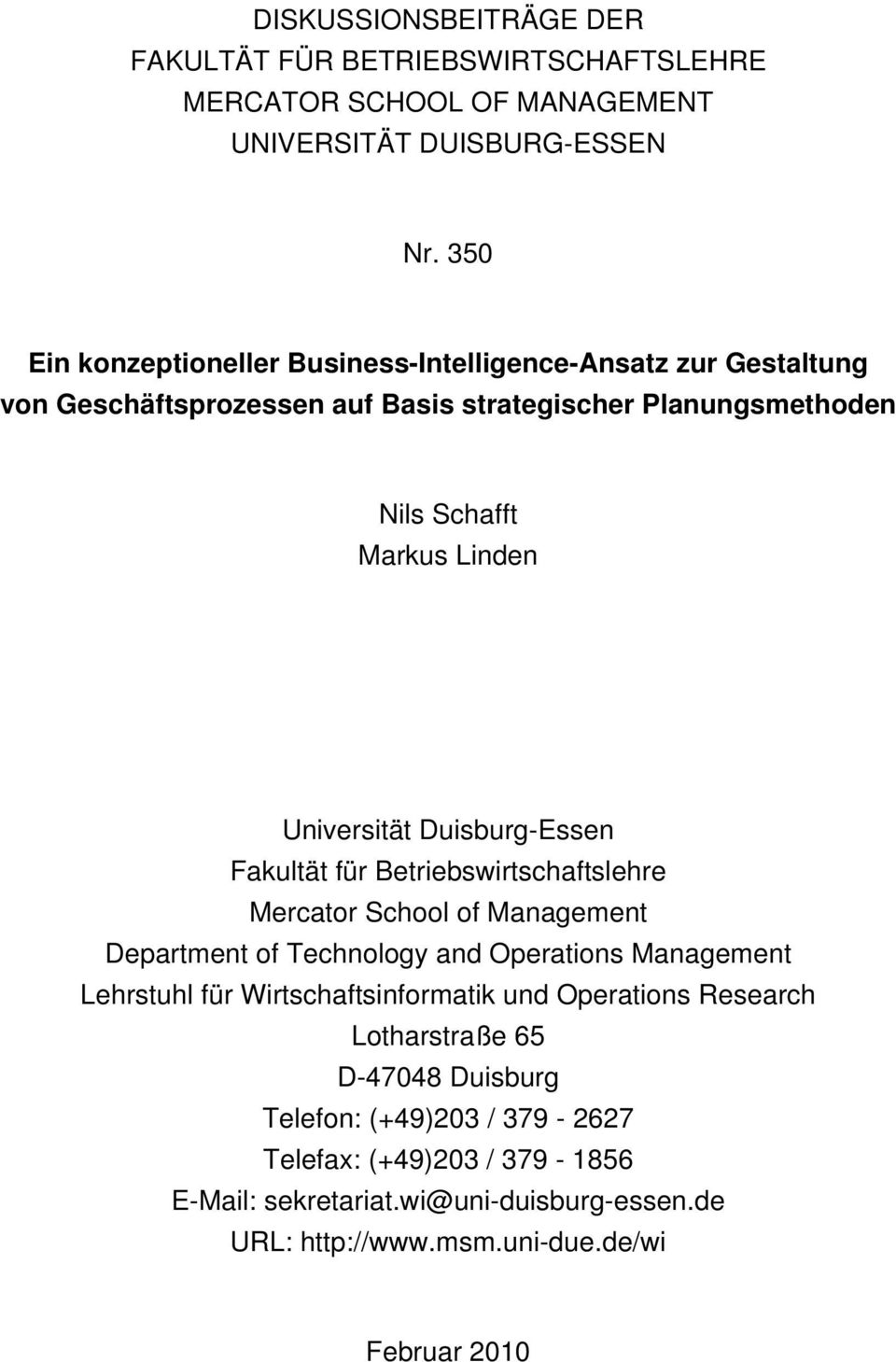 Universität Duisburg-Essen Fakultät für Betriebswirtschaftslehre Mercator School of Management Department of Technology and Operations Management Lehrstuhl für