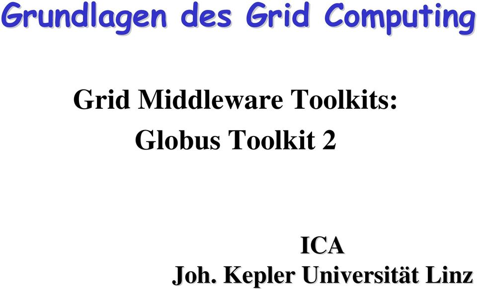 Toolkits: Globus Toolkit 2