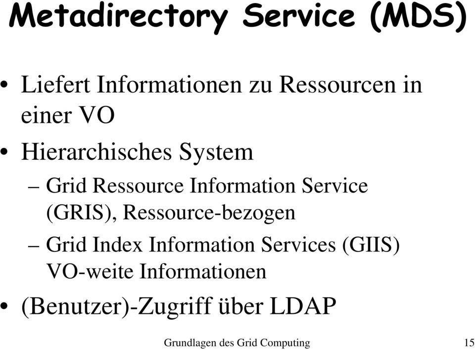 (GRIS), Ressource-bezogen Grid Index Information Services (GIIS)