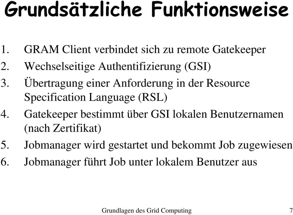 Übertragung einer Anforderung in der Resource Specification Language (RSL) 4.