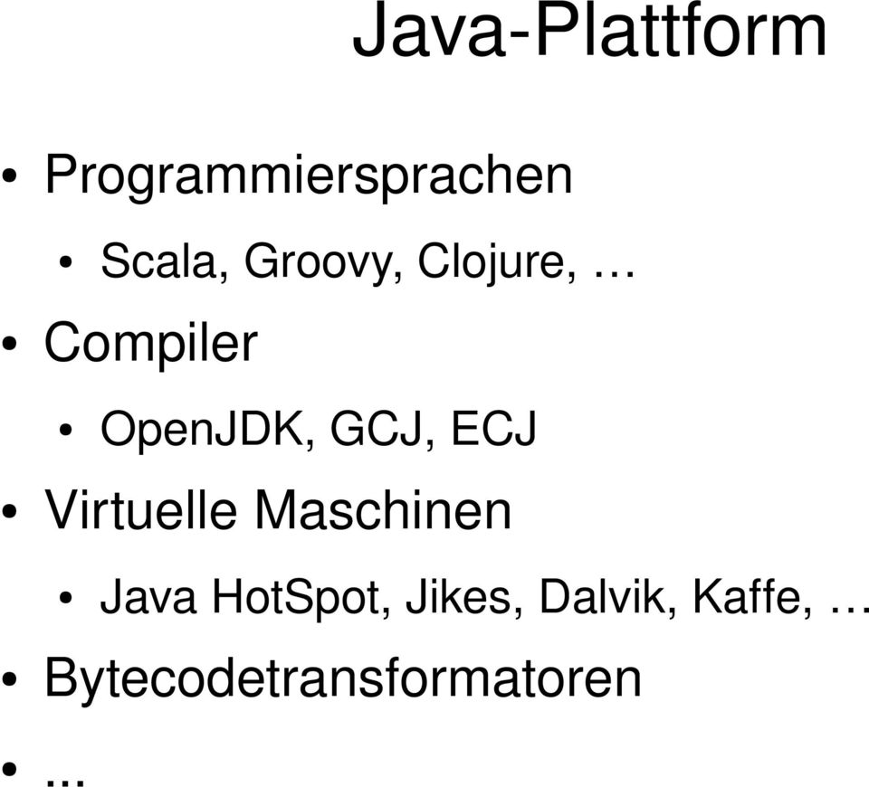 ECJ Virtuelle Maschinen Java HotSpot,