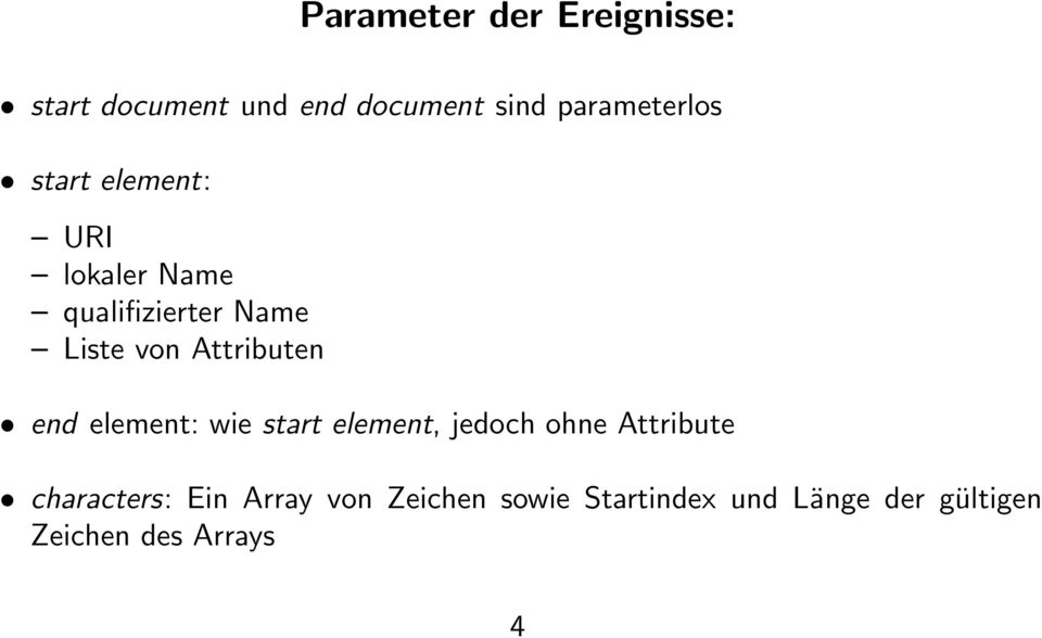 Attributen end element: wie start element, jedoch ohne Attribute