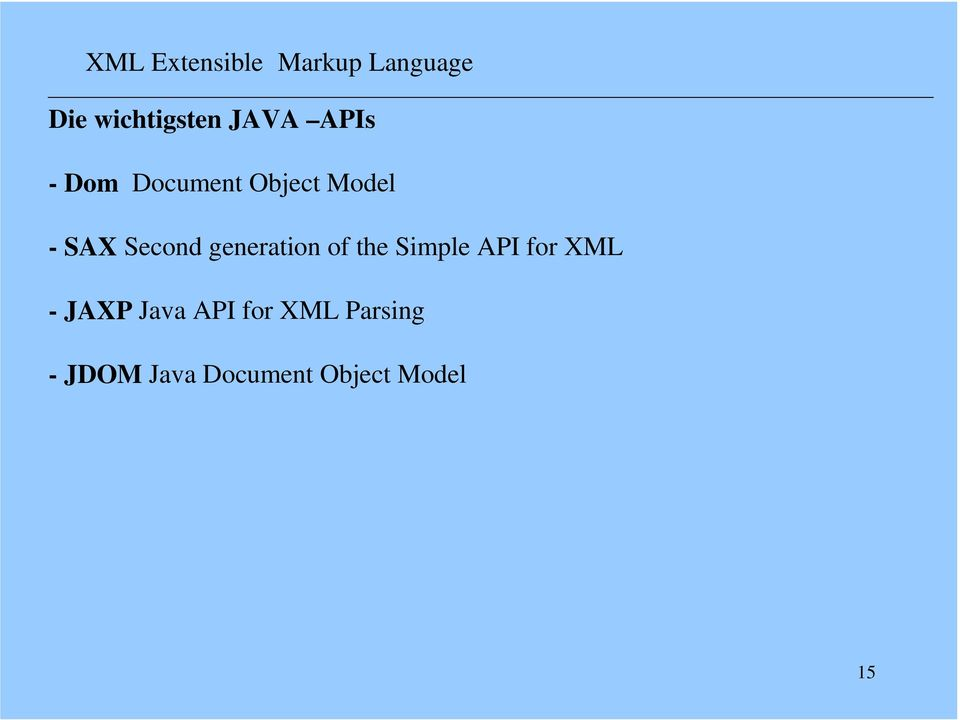 the Simple API for XML -JAXP Java API for