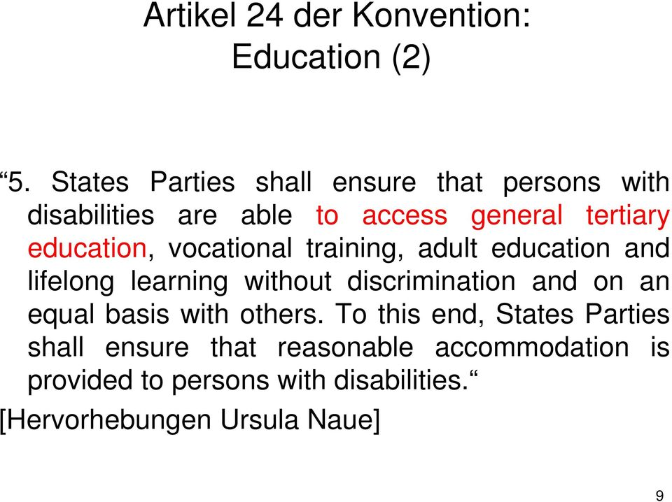 education, vocational training, adult education and lifelong learning without discrimination and on an