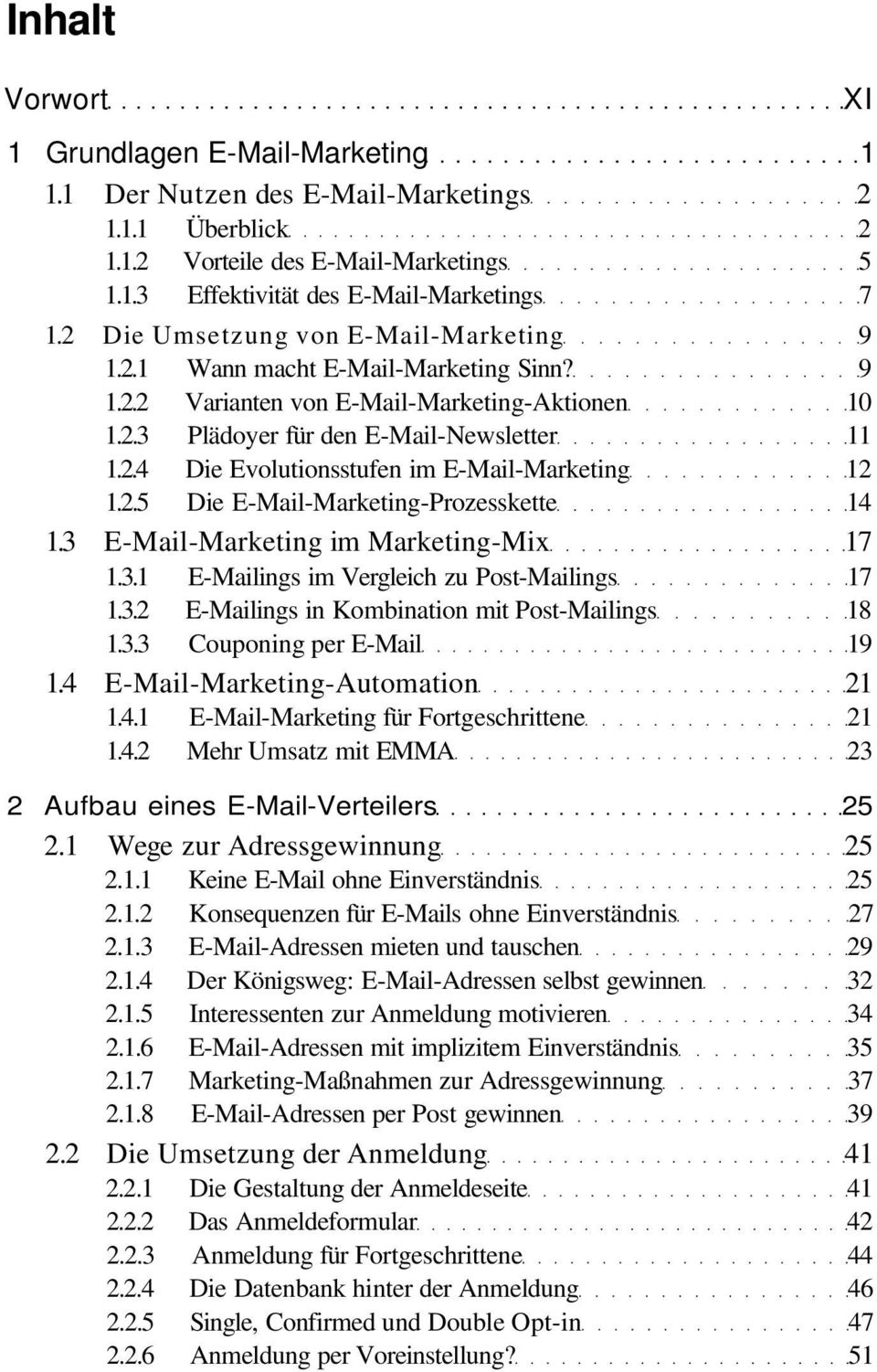 2.5 Die E-Mail-Marketing-Prozesskette 14 1.3 E-Mail-Marketing im Marketing-Mix 17 1.3.1 E-Mailings im Vergleich zu Post-Mailings 17 1.3.2 E-Mailings in Kombination mit Post-Mailings 18 1.3.3 Couponing per E-Mail 19 1.