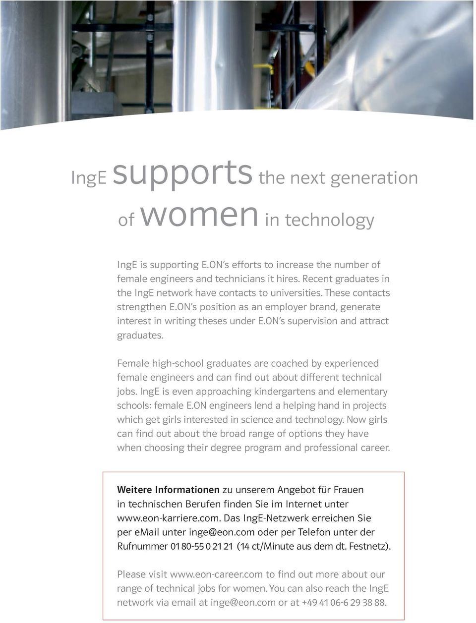 ON s supervision and attract graduates. Female high-school graduates are coached by experienced female engineers and can find out about different technical jobs.