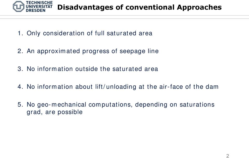 An approximated progress of seepage line 3.