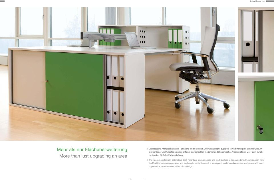 akzentuierten Bi-Color-Farbgestaltung. // The BaseLine extension cabinets at desk height are storage space and work surface at the same time.