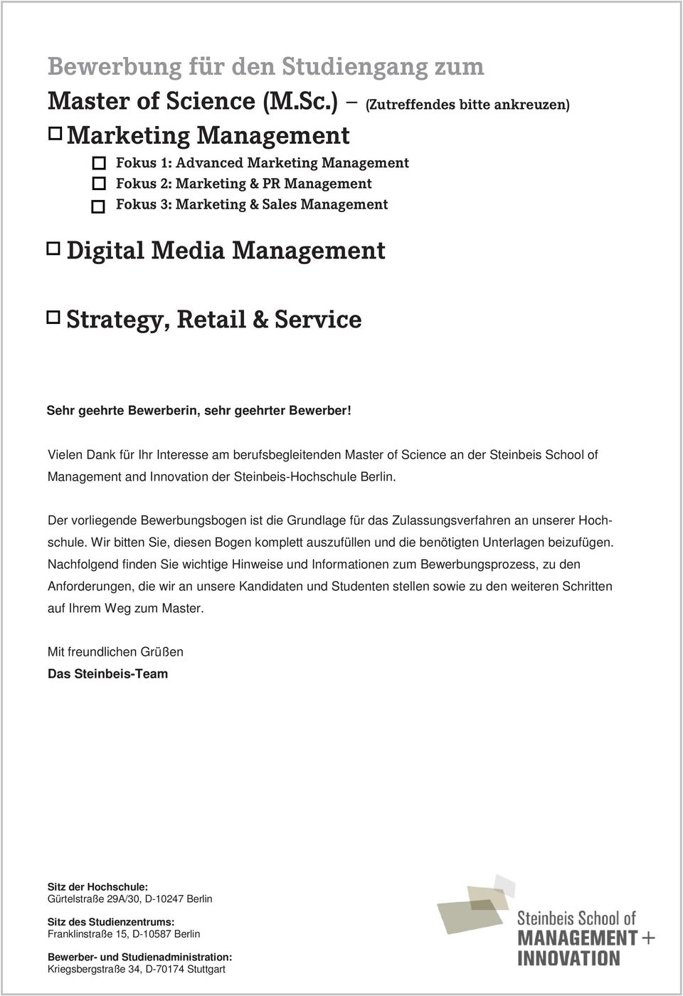 ) (Zutreffendes bitte ankreuzen) Marketing Management Fokus 1: Advanced Marketing Management Fokus 2: Marketing & PR Management Fokus 3: Marketing & Sales Management Digital Media Management