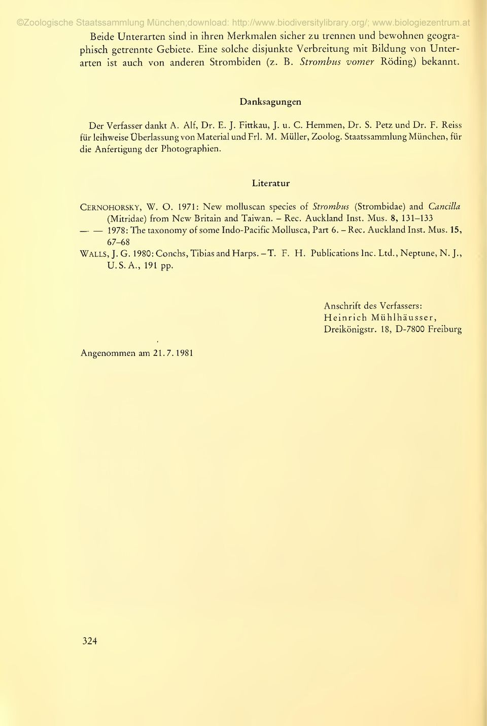 Staatssammlung München, für die Anfertigung der Photographien. Literatur CernoHORSKY, W. O. 1971: New molluscan species of Strombus (Strombidae) and Cancüla (Mitridae) from New Britain and Taiwan.