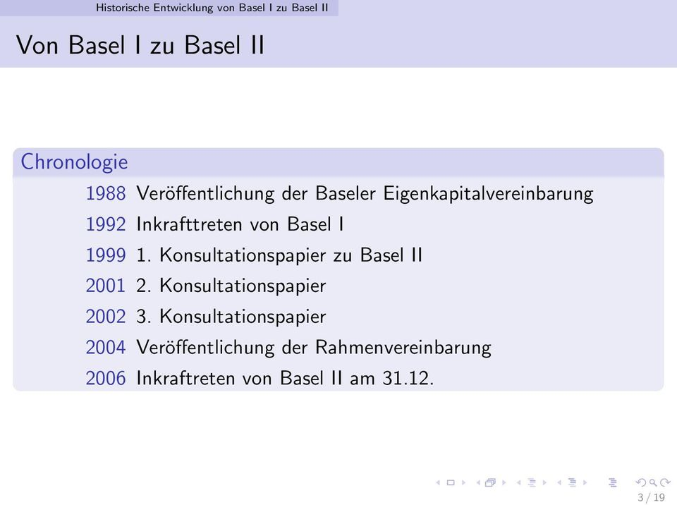 1. Konsultationspapier zu Basel II 2001 2. Konsultationspapier 2002 3.