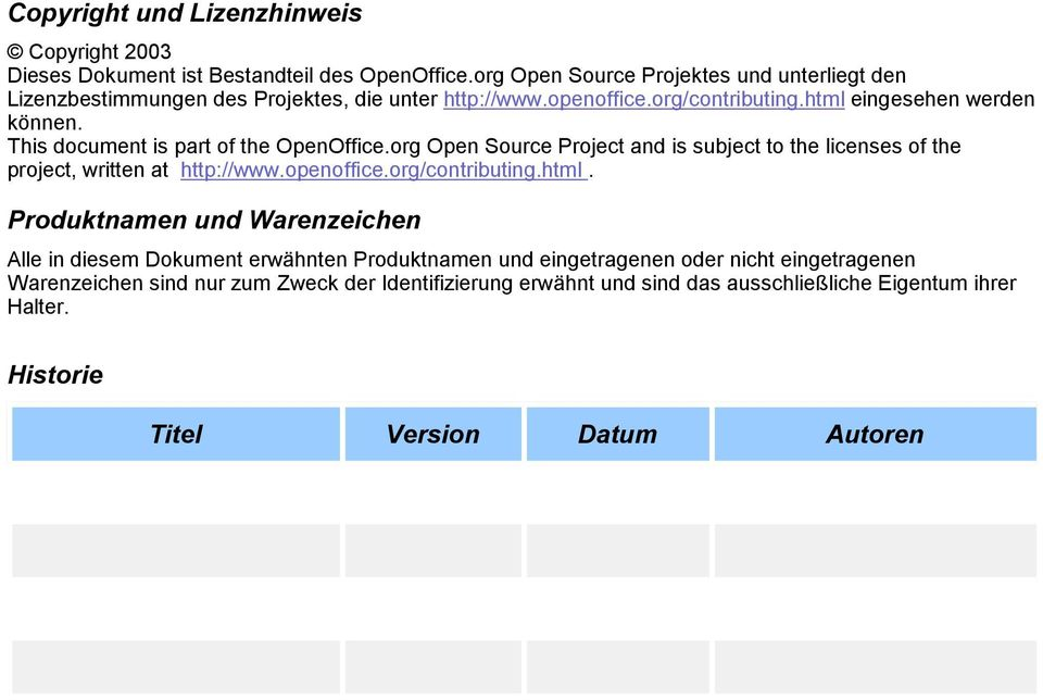 This document is part of the OpenOffice.org Open Source Project and is subject to the licenses of the project, written at http://www.openoffice.org/contributing.html.