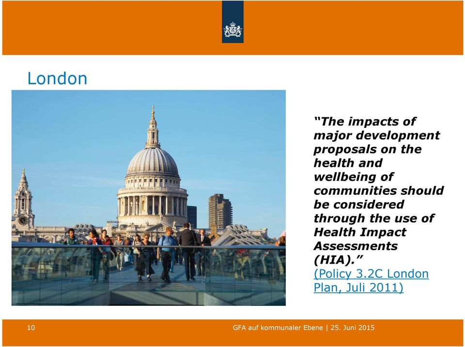 be considered through the use of Health Impact