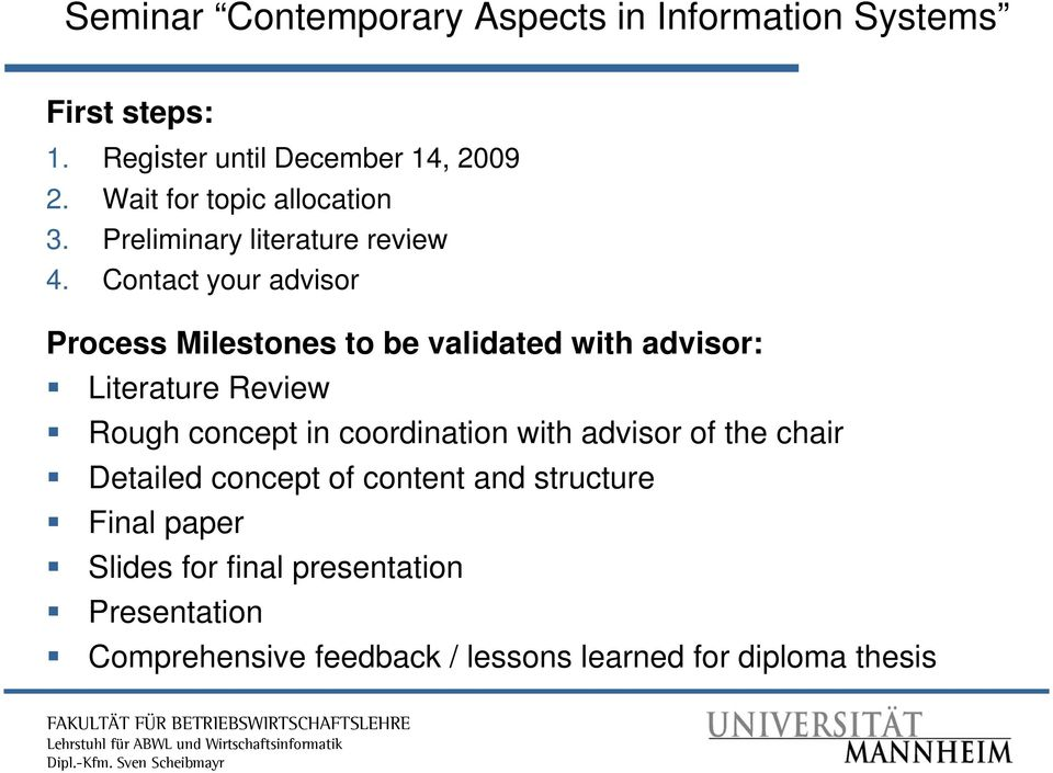 Contact your advisor Process Milestones to be validated d with advisor: Literature Review Rough concept in