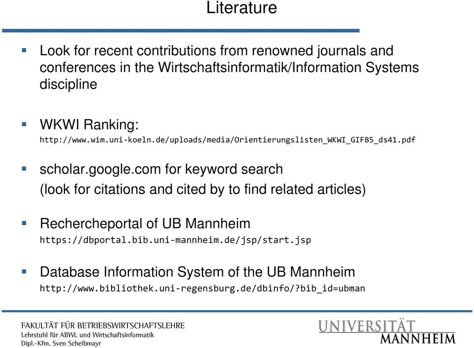 com for keyword search (look for citations and cited by to find related articles) Rechercheportal of UB Mannheim https://dbportal.