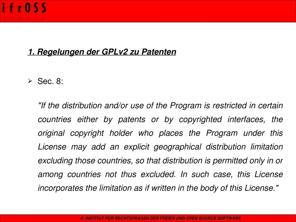 interfaces, the original copyright holder who places the Program under this License may add an explicit geographical