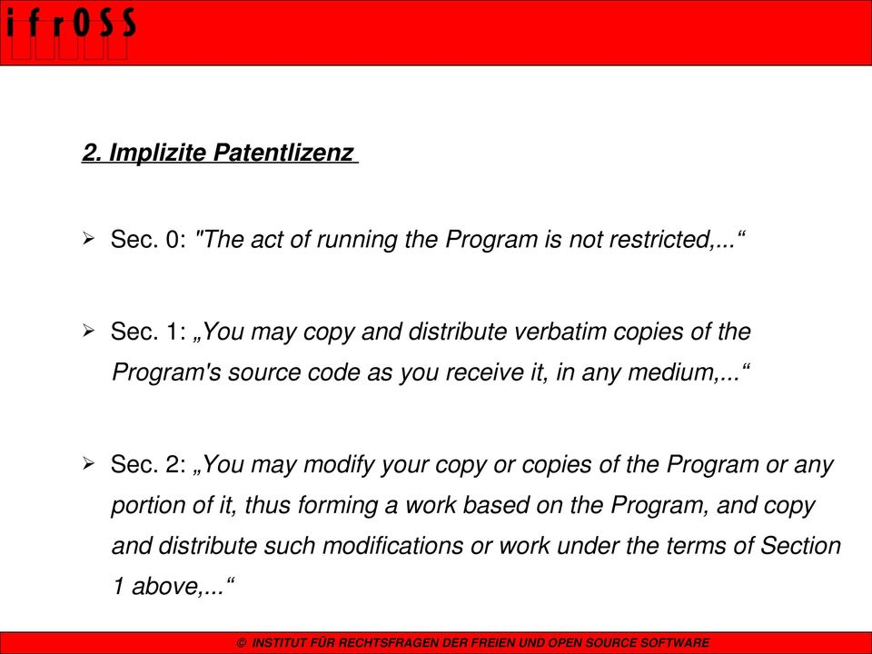 1: You may copy and distribute verbatim copies of the Program's source code as you receive it, in any