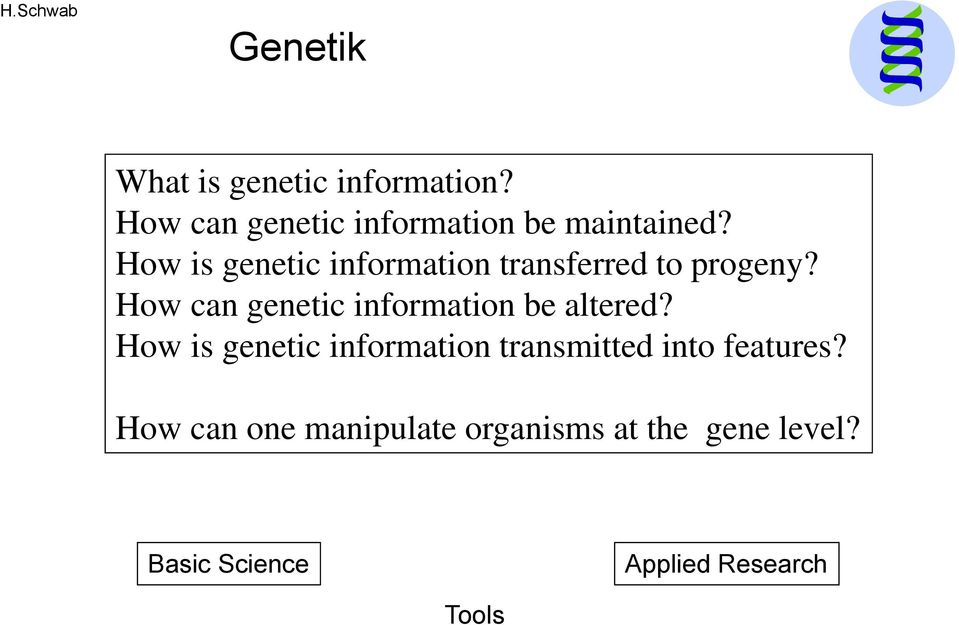 How can genetic information be altered?