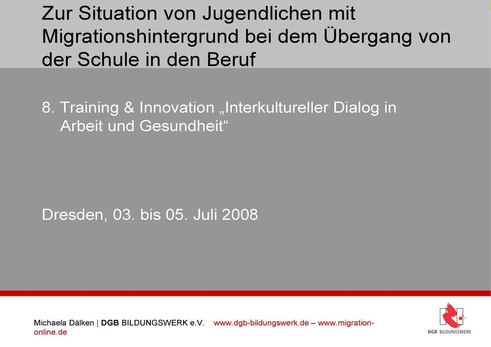 Training & Innovation Interkultureller Dialog in Arbeit und