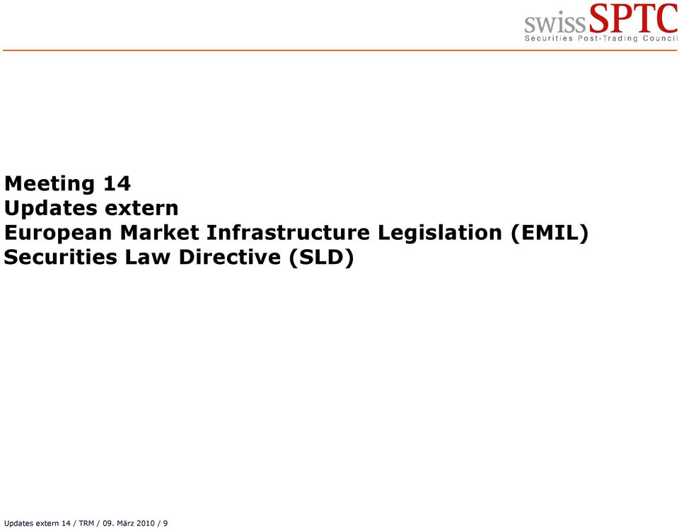 (EMIL) Securities Law Directive (SLD)