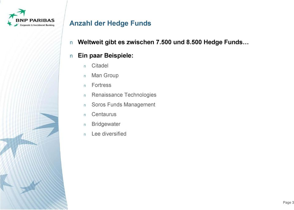500 Hedge Funds Ein paar Beispiele: Citadel Man Group