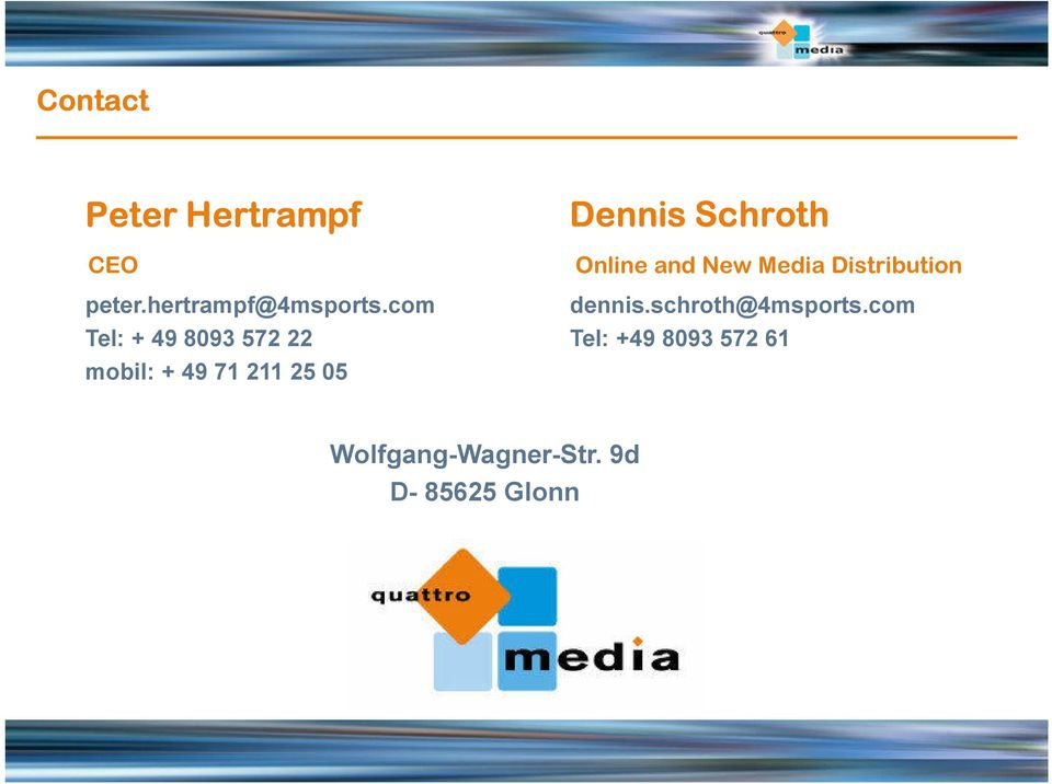 Schroth Online and New Media Distribution dennis.
