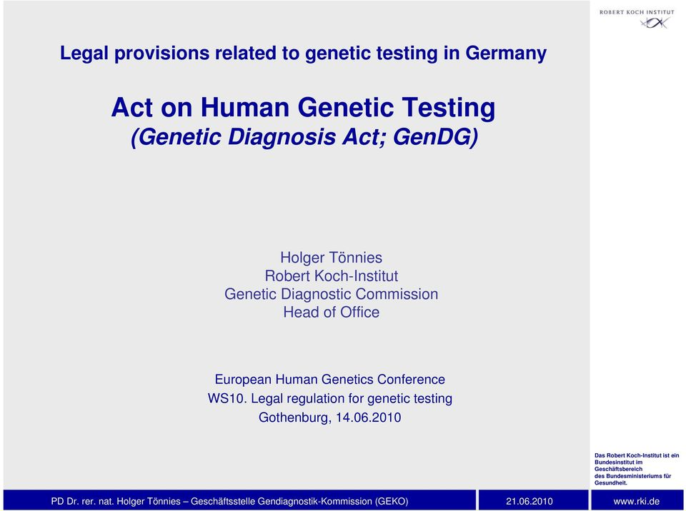Koch-Institut Genetic Diagnostic Commission Head of Office European Human