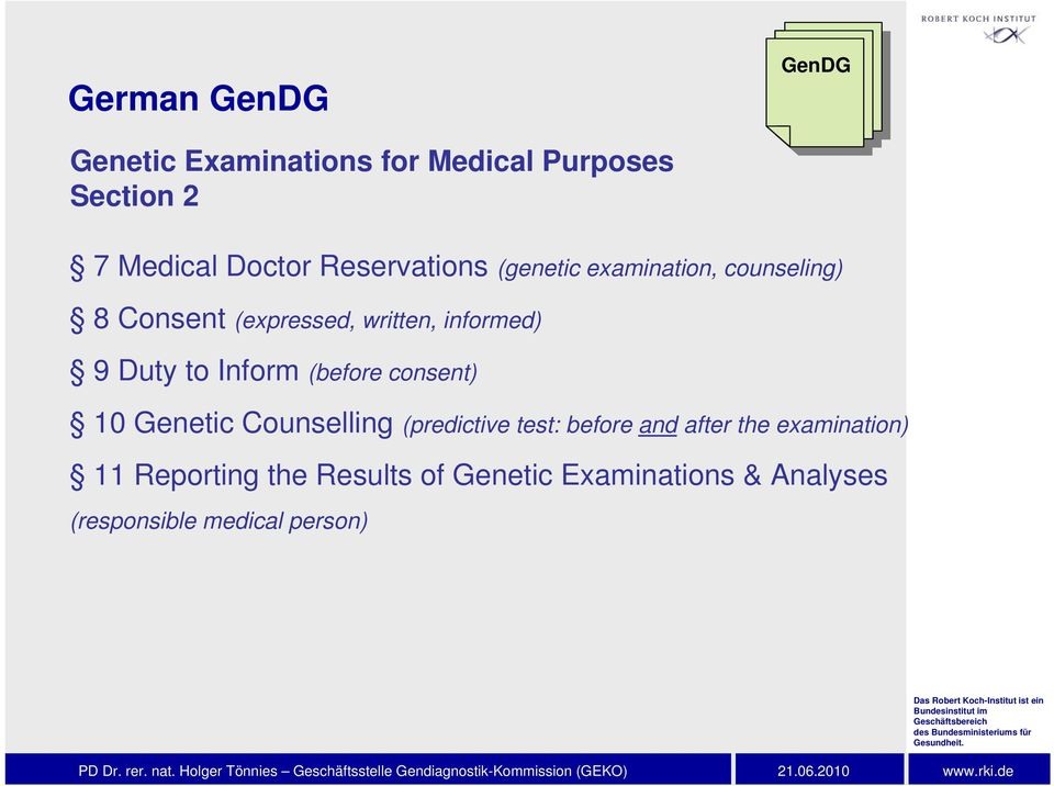 Inform (before consent) 10 Genetic Counselling (predictive test: before and after the