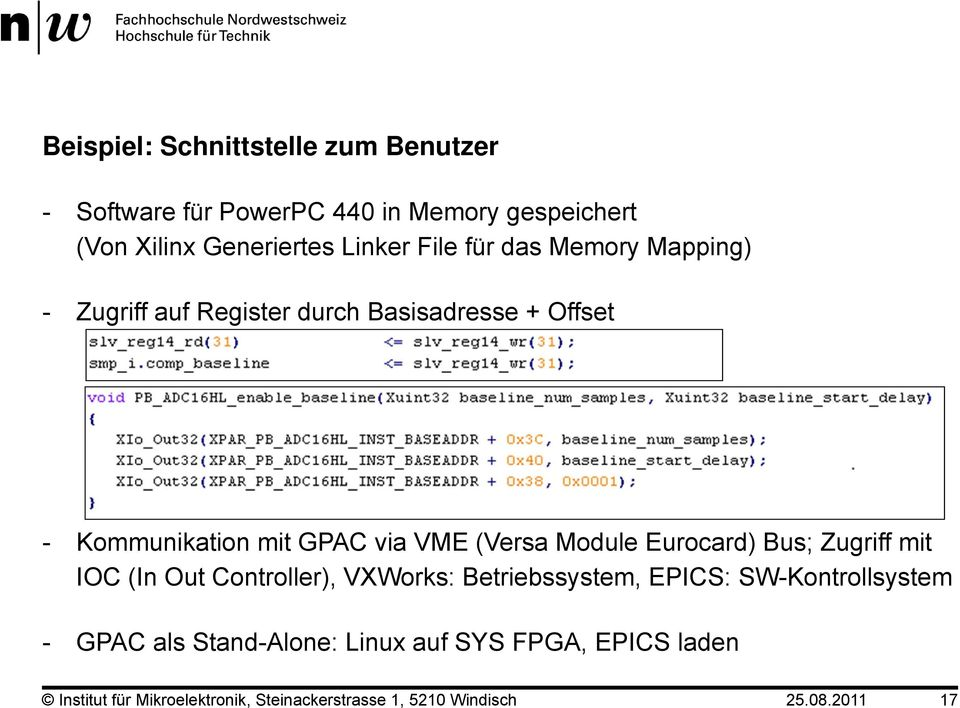 Module Eurocard) Bus; Zugriff mit IOC (In Out Controller), VXWorks: Betriebssystem, EPICS: SW-Kontrollsystem - GPAC als