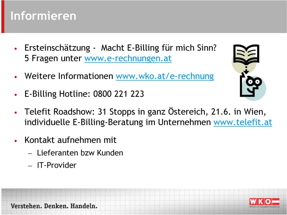at/e-rechnung E-Billing Hotline: 0800 221 223 Telefit Roadshow: 31 Stopps in ganz