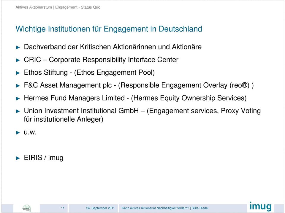 Pool) F&C Asset Management plc - (Responsible Engagement Overlay (reo ) ) Hermes Fund Managers Limited - (Hermes Equity