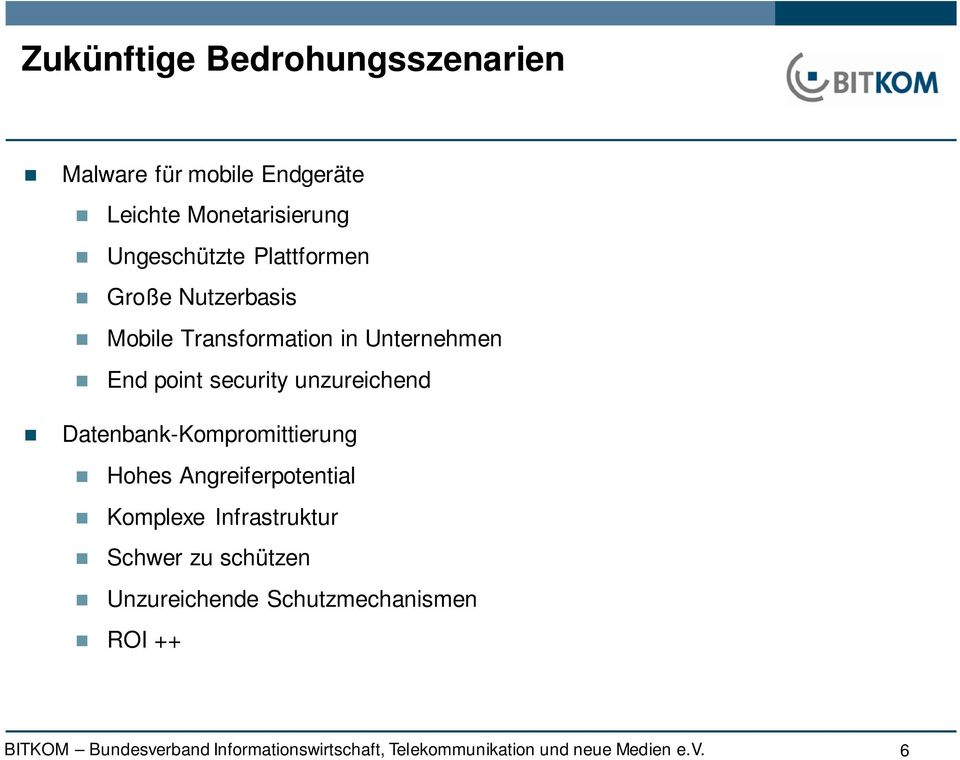 in Unternehmen End point security unzureichend Datenbank-Kompromittierung Hohes