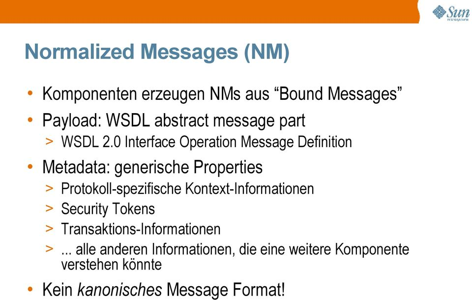 0 Interface Operation Message Definition Metadata: generische Properties > Protokoll-spezifische