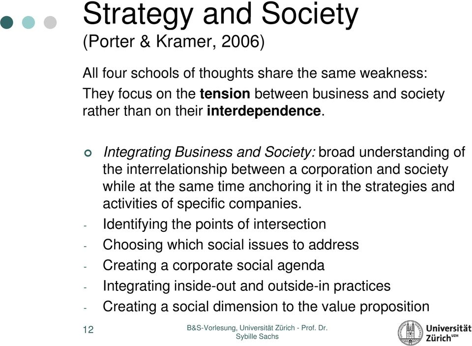 Integrating Business and Society: broad understanding of the interrelationship between a corporation and society while at the same time anchoring it in the