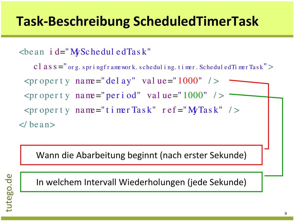 "scheduledtimertask""> <property name=""delay"" value=""1000"" /> <property name=""period"""