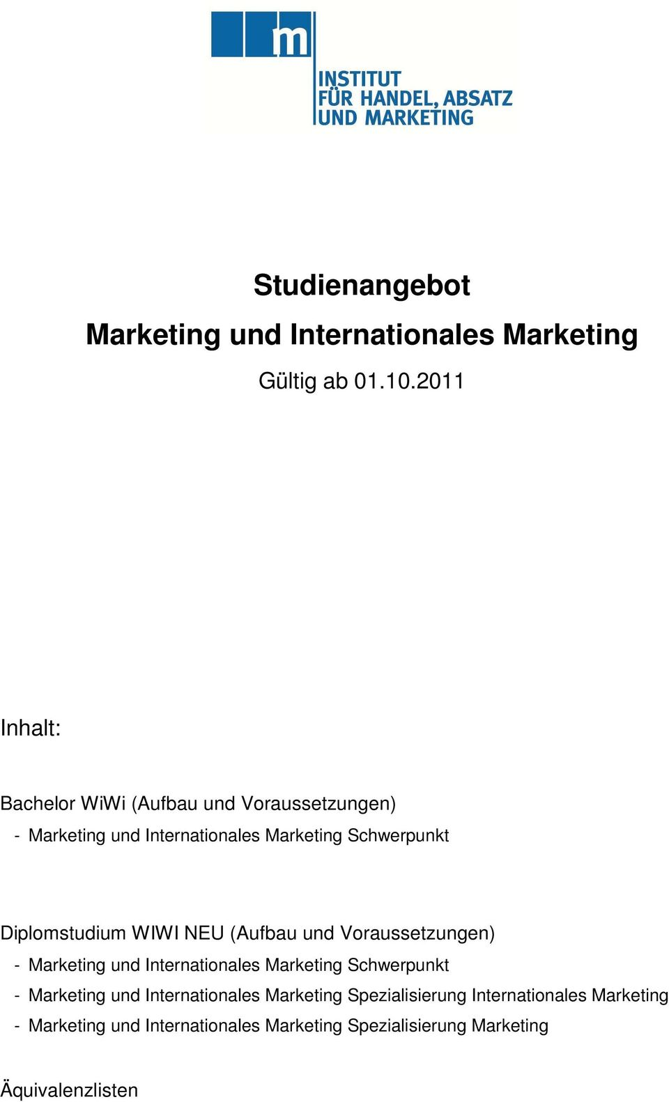 Diplomstudium WIWI NEU (Aufbau und en) - Marketing und Internationales Marketing Schwerpunkt - Marketing