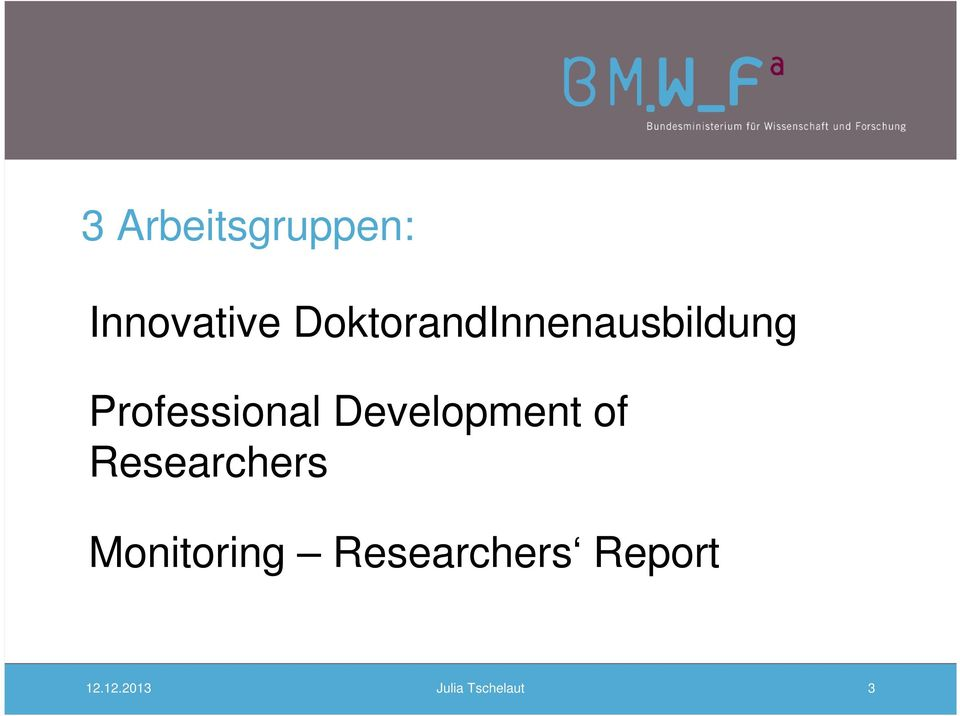 Development of Researchers Monitoring