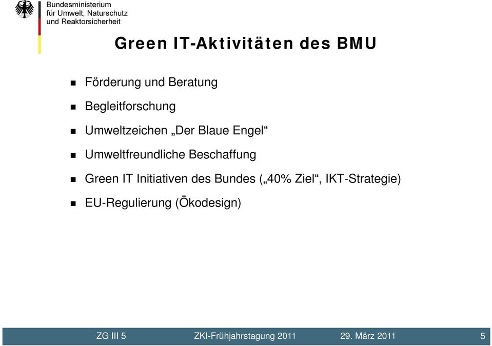 Beschaffung Green IT Initiativen des Bundes ( 40% Ziel,