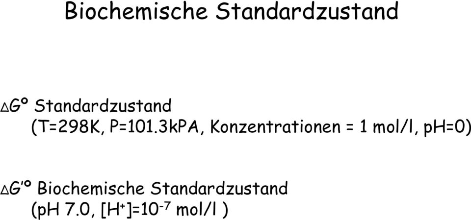 3kPA, Konzentrationen = 1 mol/l, ph=0) ΔG