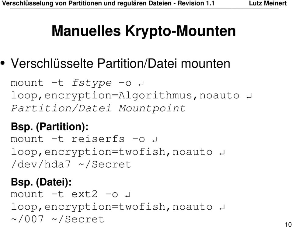 (Partition): mount -t reiserfs -o loop,encryption=twofish,noauto /dev/hda7