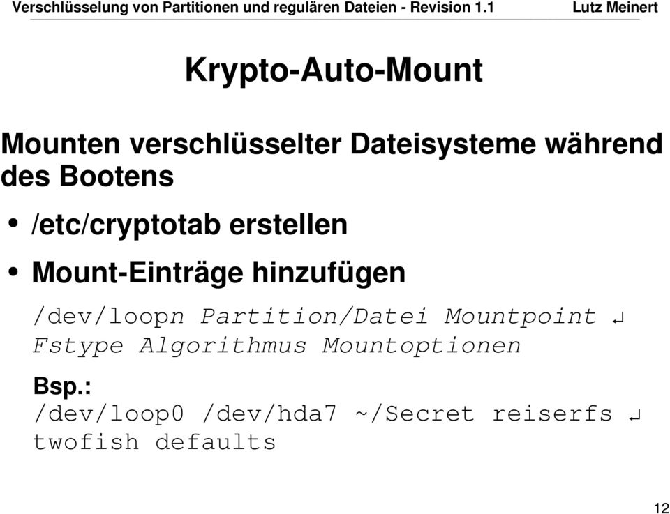 /dev/loopn Partition/Datei Mountpoint Fstype Algorithmus