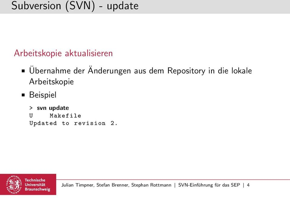 Arbeitskopie > svn update U Makefile Updated to revision 2.