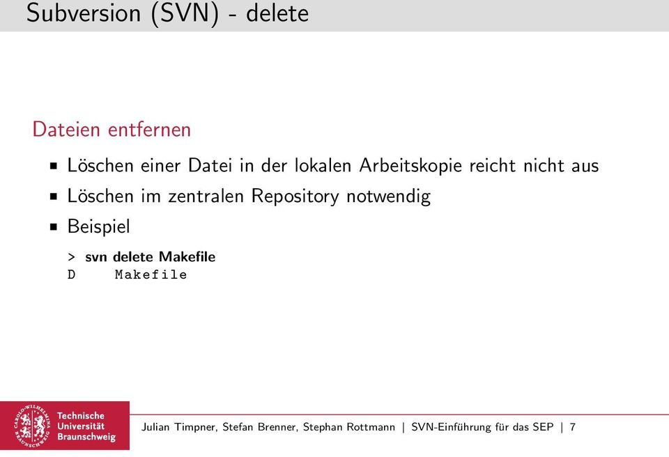 Repository notwendig > svn delete Makefile D Makefile Julian